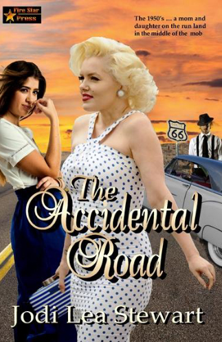 The Accidental Road, an Historic Fiction Novel by Jodi Lea Stewart