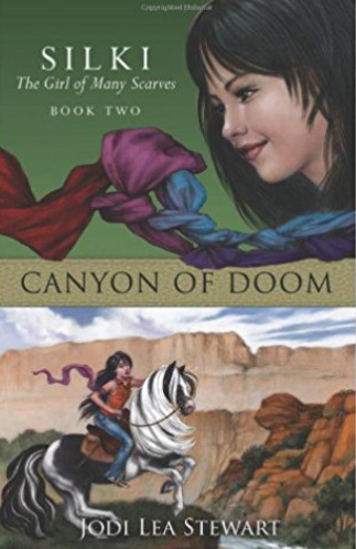 Canyon of Doom, book 2 in the Silki, the Girl of Many Scarves Trilogy by Jodi Lea Stewart