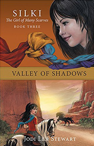Valley of Shadows, book 3 in the Silki, the Girl of Many Scarves Trilogy by Jodi Lea Stewart