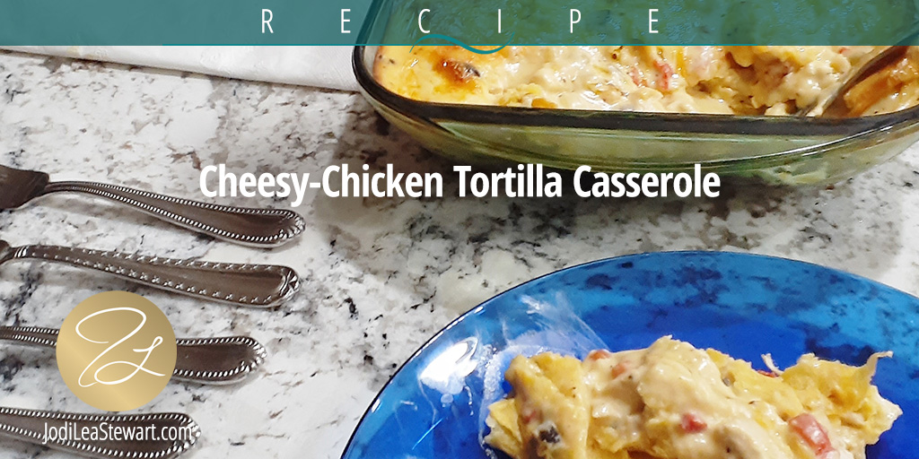 Cheesy-Chicken Tortilla Casserole